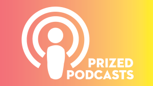 Prized Podcasts