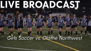 Live Broadcast Replay: Girls Soccer vs. Olathe Northwest