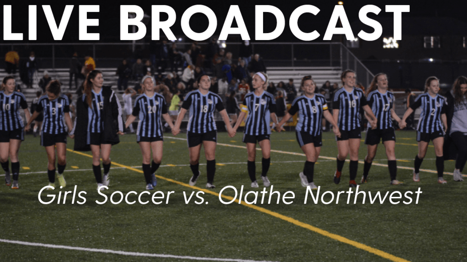 Live Broadcast Replay: Girls Soccer vs. Olathe Northwest
