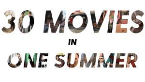 Watching Thirty Movies in a Summer