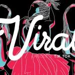 Viral: Episode 3 — Tik Tok