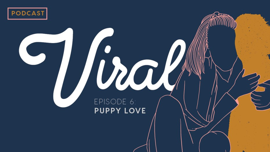 Viral (Episode 6): Puppy Love