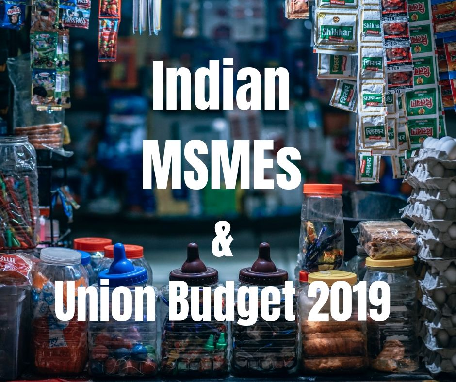 Live Updates MSME Perspective on Union Budget 2019