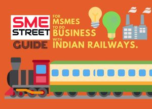 SMEStreet Guide for MSMEs to Do Business Indian Railways