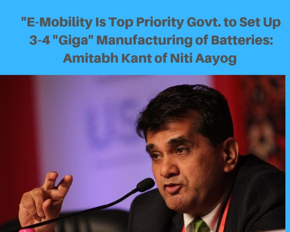 NITI Aayog CEO: India to Set up 3-4 'Giga' e-Vehicle Battery Units in 3 years
