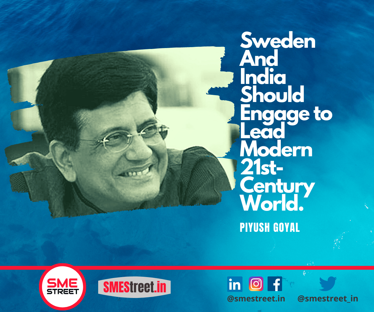 India and Sweden Should Work with Stronger Partnership: Piyush Goyal