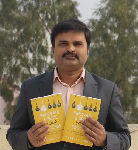 'Innovate & Seize Your Success' Titled Book Launched by Prabhat Sinha