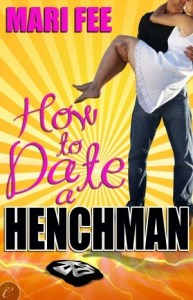 Review: How to Date a Henchman by Mari Fee