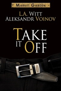 Smex Scene Sunday: Take it Off by L.A. Witt and Aleksandr Voinov