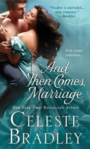 Review: And Then Comes Marriage by Celeste Bradley