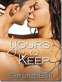 Review (maybe more of a rant): Yours to Keep by Serena Bell