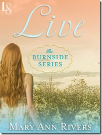 First Three Chapters of Live by Mary Ann Rivers and an ARC Giveaway!