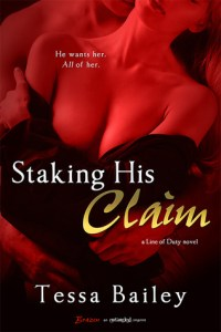 Top Ten Reasons to read Staking His Claim by Tessa Bailey