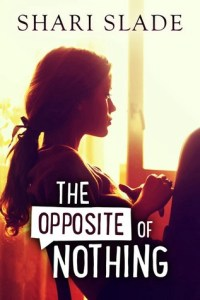 Review: The Opposite of Nothing by Shari Slade
