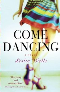 New: Come Dancing by Leslie Wells