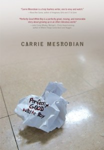 Review: Perfectly Good White Boy by Carrie Mesrobian