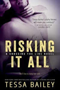 Review: Risking It All by Tessa Bailey