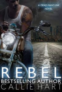 Rebel (Dead Man's Ink # 1) by Callie Hart