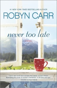 Review: Never Too Late by Robyn Carr