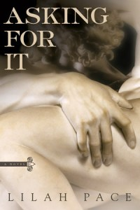 Review: Asking For It by Lilah Pace