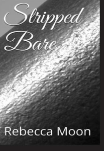 Review: Stripped Bare by Rebecca Moon