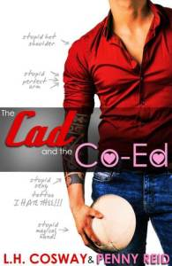 Review: The Cad and the Co-ed by Penny Reid and L.H. Cosway **Giveaway!!**