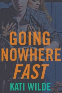 Top Ten Reasons to Read: Going Nowhere Fast by Kati Wilde