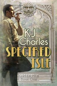 Feature: Spectred Isle by K.J. Charles