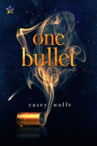 Review: One Bullet by Casey Wolfe
