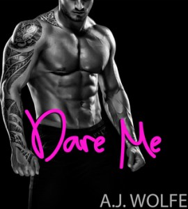 Review: Dare Me by A.J. Wolfe