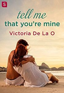 Review: Tell Me That You're Mine by Victoria De La O