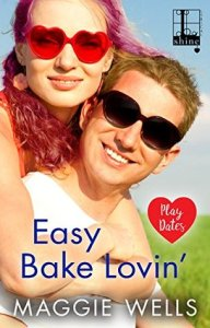 Easy Bake Lovin' by Maggie Wells