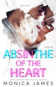 Cover Reveal and Excerpt for Absinthe of the Heart by Monica James