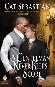 Review: A Gentleman Never Keeps Score by Cat Sebastian