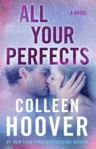 Helyce's Thursday Thoughts on All Your Perfects by Colleen Hoover