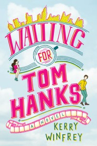 Release Day Excerpt: Waiting For Tom Hanks by Kerry Winfrey