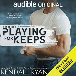 Audio Excerpt: Playing for Keeps by Kendall Ryan
