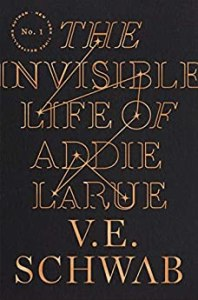 Book cover of The Invisible Life of Addie Larue by V.E. Schwab