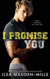 I Promise You by Ilsa Madden-Mils