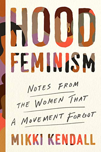 Cover of Hood Feminism: Notes from the Women That a Movement Forgot by Mikki Kendall