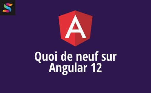 quoi de neuf sur angular 12