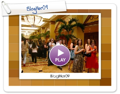 Click to play this Smilebox slideshow: BlogHer09