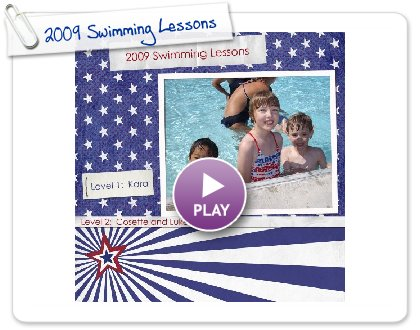 Click to play this Smilebox scrapbook: 2009 Swimming Lessons