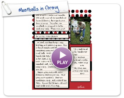 Click to play this Smilebox recipe: Meatballs in Gravy