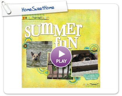 Click to play this Smilebox scrapbook: HomeSweetHome