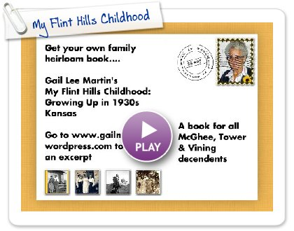 Click to play this Smilebox postcard: My Flint Hills Childhood