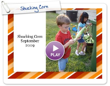 Click to play this Smilebox postcard: Shucking Corn