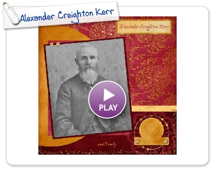 Click to play this Smilebox scrapbook: Alexander Creighton Kerr
