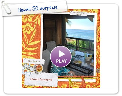 Click to play this Smilebox scrapbook: Hawaii 50 surprise
