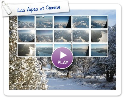 Click to play this Smilebox slideshow: Les Alpes et Geneve